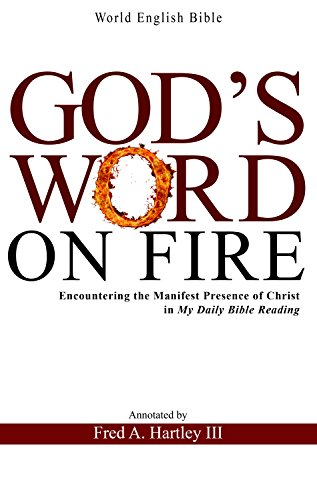 God's Word On Fire: Encountering the Manifest Presence of Christ in my  daily Bible reading