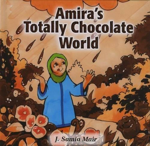 amira-s-totally-chocolate-world-muslim-children-s-library