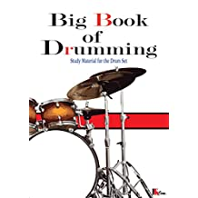 Big Book of Drumming: Study Material for the Drum Set
