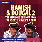 I'm Sorry I Haven't A Clue: You'll Have Had Your Tea - The Doings of Hamish and Dougal Series 2 Radio/TV von  BBC Audiobooks Gesprochen von: Barry Cryer, Jeremy Hardy, Graeme Garden, Alison Steadman