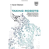 Taxing Robots: Helping the Economy to Adapt to the Use of Artificial Intelligence