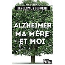 Alzheimer, ma mère et moi: La vie avec la maladie (DOCUMENTS ACTUA) (French Edition)