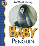 img - for Baby Penguin (Seaworld Library) by Julie Shively (2005-10-20) book / textbook / text book