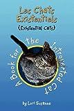 Les Chats Existentiels (Existential Cats), Lori Susanne, 1453516263