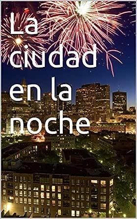 La ciudad en la noche eBook: Ramis Sena, Caliz: Amazon.es: Tienda ...