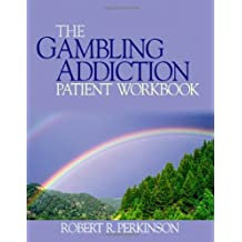 The Gambling Addiction Patient Workbook