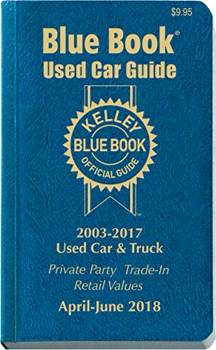 Kelley Blue Book Consumer Guide Used Car Edition  Consumer Edition Apr   June 2018