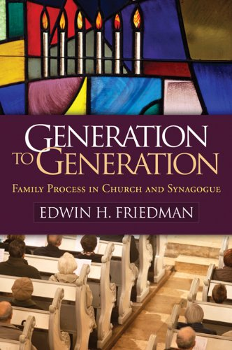 (Generation to Generation: Family Process in Church and Synagogue (The Guilford Family Therapy Series))