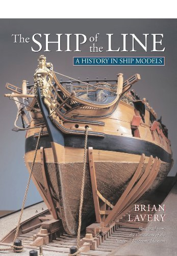 The Ship of the Line: A History in Ship Models by Brian Lavery (2014-10-06)