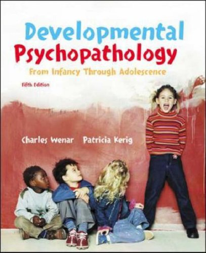 Developmental Psychopathology from Infancy through Adolescence