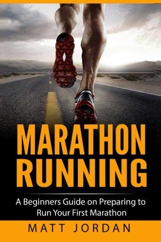 marathon-running-a-beginners-guide-on-preparing-to-run-your-first-marathon-running-for-beginners-vol