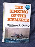Sinking of the Bismarck, William L. Shirer, 0394905512