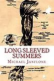 Long Sleeved Summers, Michael Janflone, 1466454881