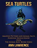 img - for Sea Turtles: Amazing Pictures and Animal Facts Everyone Should Know (The Animal Kids  Books Series) (Volume 1) book / textbook / text book