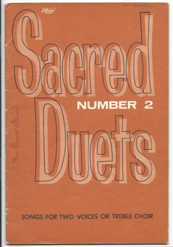 (SACRED DUETS Number 2 (Songs for two voices or treble choir. For soprano & alto - Tenor & baritone - tenor & alto))