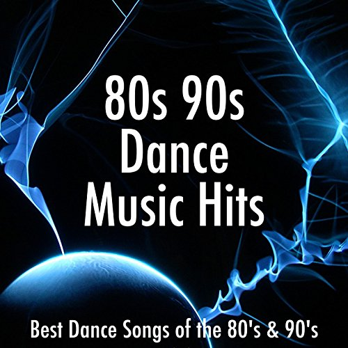 80s 90s Dance Music Hits: Best Dance Songs of the 80's & 90's for a Disco Party (Best Dj Dance Music)