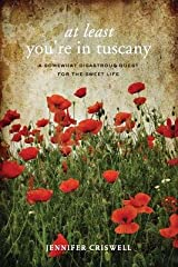 At Least You're in Tuscany[AT LEAST YOURE IN TUSCANY][Paperback] Paperback