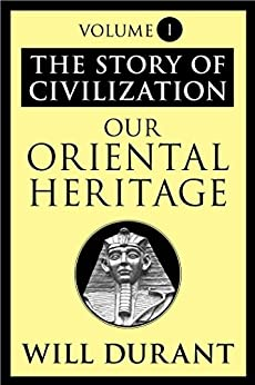 image for Our Oriental Heritage: The Story of Civilization, Volume I