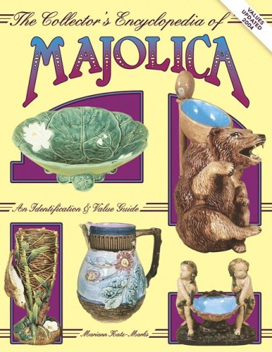 Majolica Pottery - Collectors Encyclopedia of Majolica Pottery, An Identification & Value Guide