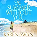 The Summer Without You Audiobook by Karen Swan Narrated by Katie Scarfe