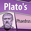 Plato's Phaedrus Audiobook by  Plato Narrated by Ray Childs