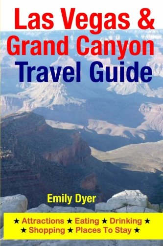 Las Vegas & Grand Canyon Travel Guide: Attractions, Eating, Drinking, Shopping & Places To - Nevada Las Shopping Vegas