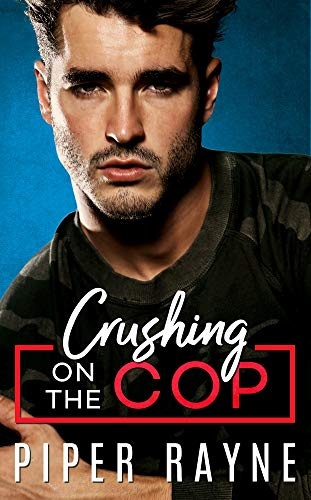 Crushing on the Cop (Blue Collar Brothers Book 2) by [Rayne, Piper]