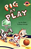 img - for Pig at Play (Planet Reader, Level 1) book / textbook / text book