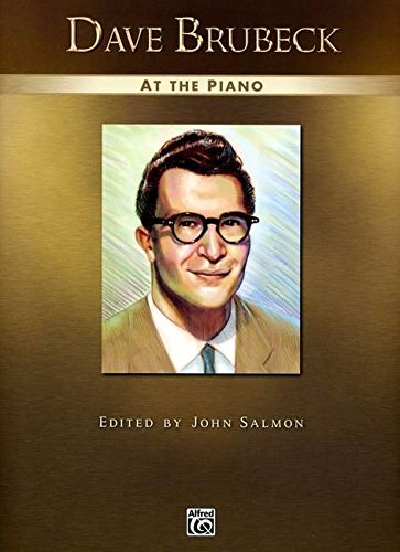 Dave Brubeck at the Piano: Piano Solos (Alfred Masterwork Edition: At the Piano)