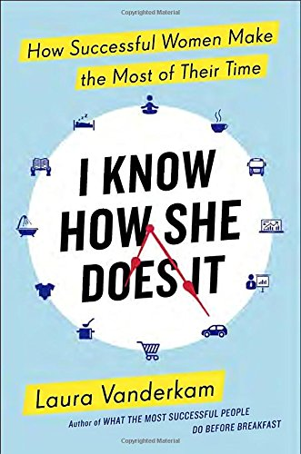 I-Know-How-She-Does-It-How-Successful-Women-Make-the-Most-of-Their-Time