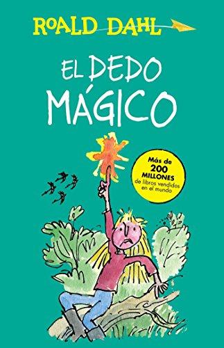 El dedo mágico / The Magic Finger (Alfaguara Clásicos) (Spanish Edition)
