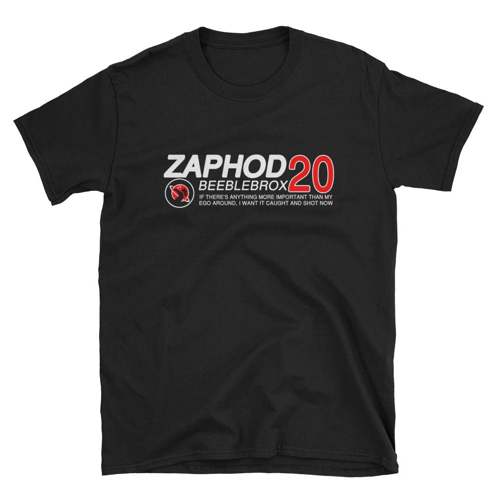 Zaphod Beeblebrox 20 If There S Anything More Important Than My Ego Around Unisex T Shirt