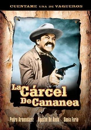 Amazon.com: La Carcel de Cananea: Pedro Armendriz, Sonia ...