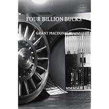 Four Billion Bucks