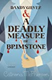 Front cover for the book Dandy Gilver and a Deadly Measure of Brimstone by Catriona McPherson