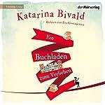 Ein Buchladen zum Verlieben   Katarina Bivald