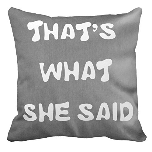 Kissenday 18X18 Inch That's What She Said Funny Quote Fun Saying Soft Cotton Polyester Decorative Home Decor Sofa Couch Desk Chair Bedroom Car Humor Joke Cool Birthday Gift Square Throw Pillow Case