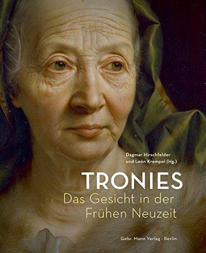 Tronies: Das Gesicht in Der Fruhen Neuzeit (German Edition) (Arten Von Gesichtern)