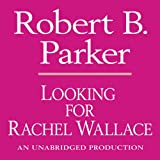 Looking for Rachel Wallace: A Spenser Novel