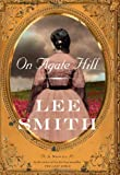 On Agate Hill, Lee Smith, 1565124529