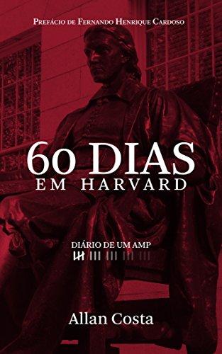 60 DIAS EM HARVARD - DIÁRIO DE UM AMP: Os aprendizados do melhor curso de formação de executivos do mundo