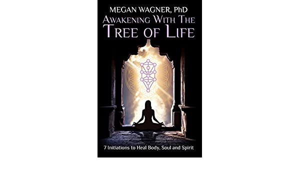 Awakening with The Tree of Life: Seven Initiations to Heal ...