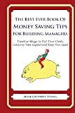 The Best Ever Book of Money Saving Tips for Building Managers, Mark Young, 1489563644