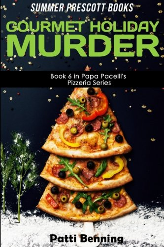 Gourmet Holiday Murder: Book 6 in Papa Pacelli's Pizzeria Series PDF