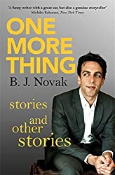 One More Thing: Stories and Other Stories by B. J. Novak (2014-04-17)