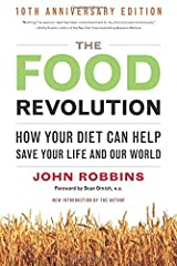 The Food Revolution: How Your Diet Can Help Save Your Life and Our World Paperback