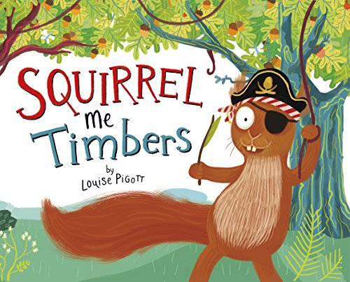 [Squirrel Me Timbers (Fiction Picture Books)] (Matey Set Sail)