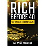 Rich Before 40: The Ultimate Guide to Wealth