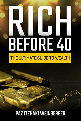 Rich Before 40 by Paz Itzhaki Weinberger ebook deal