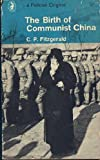 Birth of Communist China, C. P. Fitzgerald, 0140206949